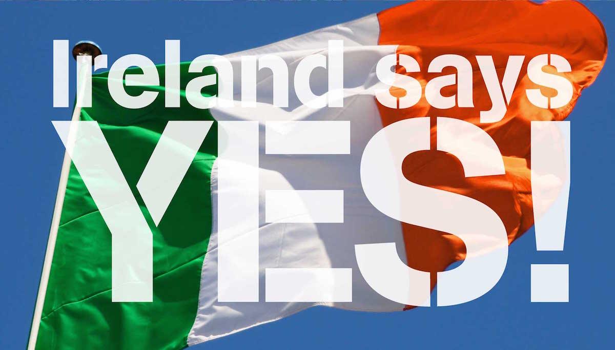 Ireland says YES