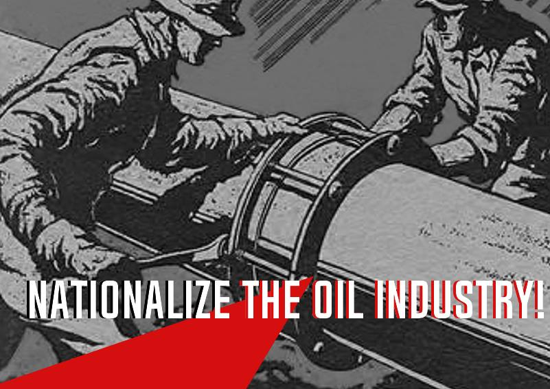 Nationalize The Oil Industry